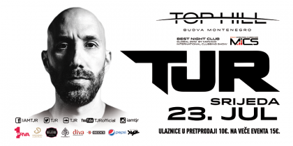 Top Hill and Budva Summer take you to TJR